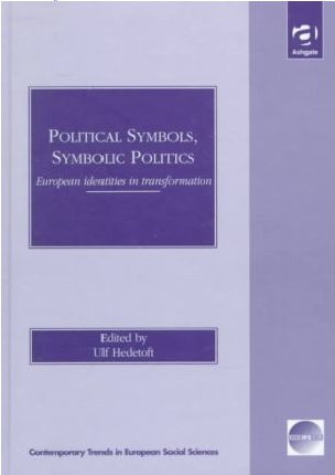 Political Symbols, Symbolic Politics: European Identities in Transformation