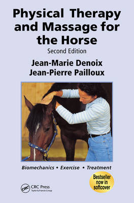 Physical Therapy and Massage for the Horse: Biomechanics-Excercise-Treatment