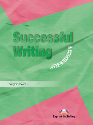 Successful Writing: Upper intermediate: Student's Book