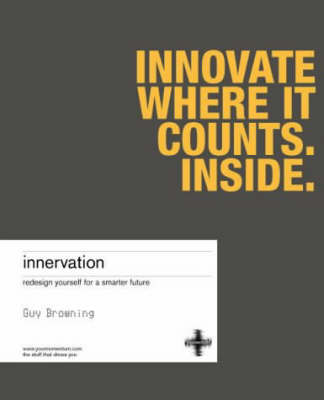 Innervation: Redesign Yourself for a Smarter Future