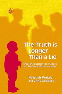 The Truth is Longer Than a Lie: Children's Experiences of Abuse and Professional Interventions