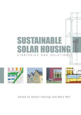 Sustainable Solar Housing: Strategies and Solutions: Volume 1