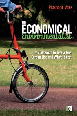 The Economical Environmentalist: My Attempt to Live a Low-Carbon Life and What it Cost