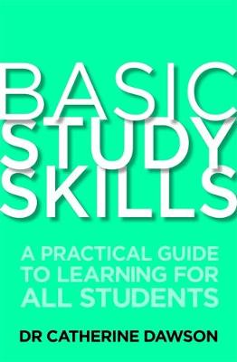 Basic Study Skills: A Practical Guide to Learning for All Students