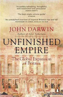 Unfinished Empire: The Global Expansion of Britain