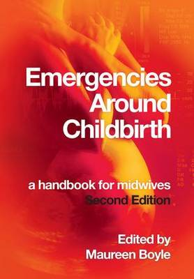 Emergencies Around Childbirth: A Handbook for Midwives