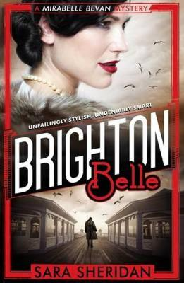 Brighton Belle: A Mirabelle Bevan Mystery