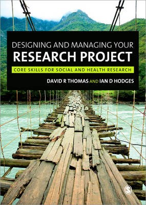Designing and Managing Your Research Project: Core Skills for Social and Health Research