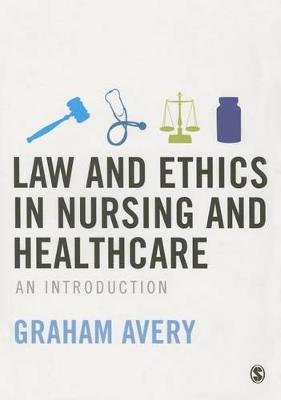 Law and Ethics in Nursing and Healthcare: An Introduction