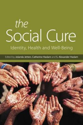 The Social Cure: Identity, Health and Well-Being