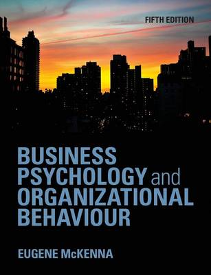 Business Psychology and Organizational Behaviour: An Introductory Text