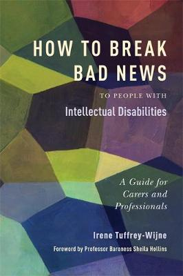 How to Break Bad News to People with Intellectual Disabilities: A Guide for Carers and Professionals
