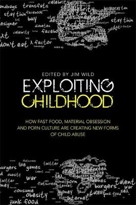 Exploiting Childhood: How Fast Food, Material Obsession and Porn Culture are Creating New Forms of Child Abuse