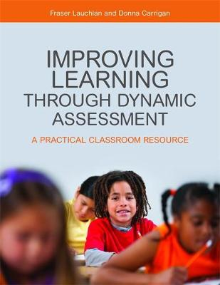 Improving Learning through Dynamic Assessment: A Practical Classroom Resource