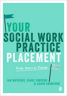 Your Social Work Practice Placement: From Start to Finish