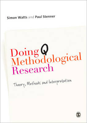 Doing Q Methodological Research: Theory, Method and Interpretation
