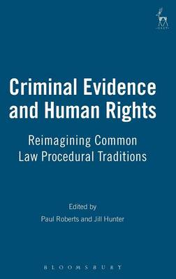 Criminal Evidence and Human Rights: Reimagining Common Law Procedural Traditions