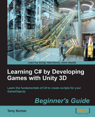 Learning C# by Developing Games with Unity 3D Beginner's Guide