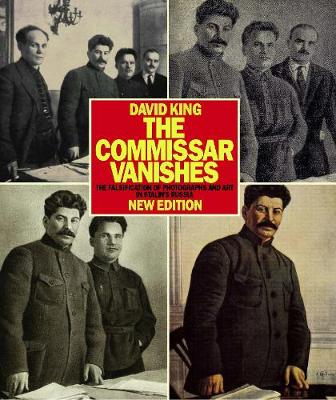 The Commissar Vanishes: The Falsification of Photographs and Art
