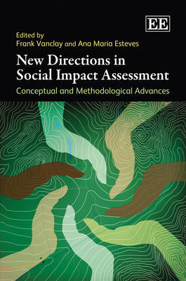 New Directions in Social Impact Assessment: Conceptual and Methodological Advances