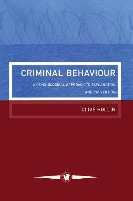 Criminal Behaviour: A Psychological Approach to Explanation and Prevention
