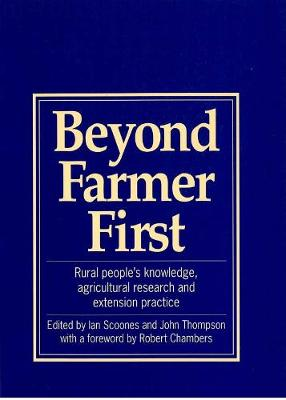 Beyond Farmer First: Rural People's Knowledge, Agricultural Research and Extension Practice
