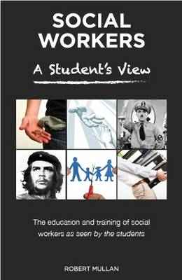 Social Workers: The Student View of Social Work Education and Training
