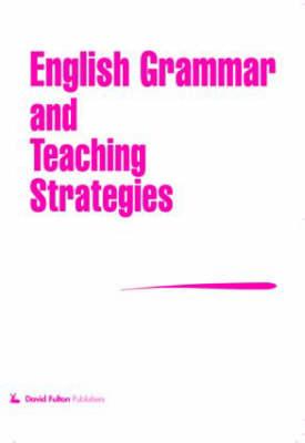 English Grammar and Teaching Strategies: Lifeline to Literacy
