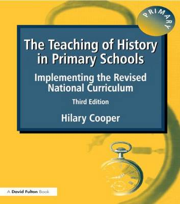 The Teaching of History in Primary Schools: Implementing the Revised National Curriculum