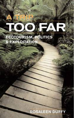 Trip Too Far: Ecotourism Politics & Exploitation