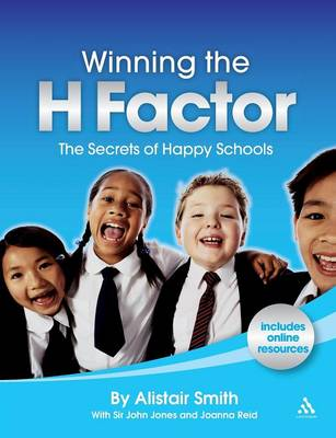Winning the H Factor: The Secrets of Happy Schools