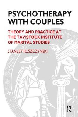 Psychotherapy with Couples: Theory and Practice at the Tavistock Institute of Marital Studies