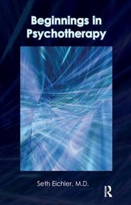 Beginnings in Psychotherapy: A Guidebook for New Therapists