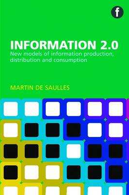 Information 2.0: New Models of Information Production, Distribution and Consumption