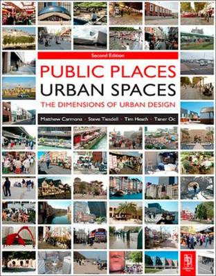 Public Places Urban Spaces: The Dimensions of Urban Design