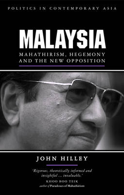Malaysia: Mahathirism, Hegemony and the New Opposition