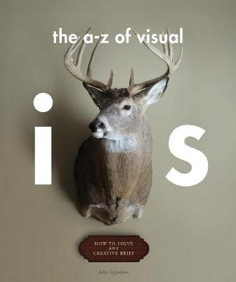 The A-Z of Visual Ideas: How to Solve Any Creative Brief