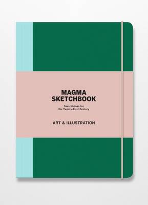 Magma Sketchbook: Art & Illustration: Sketchbooks for the Twenty-first Century