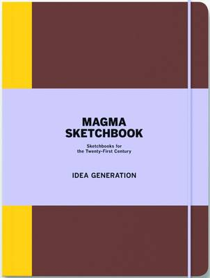 Magma Sketchbook: Idea Generation: Skecthbooks for the Twenty-First Century