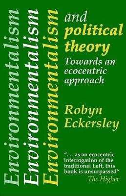 Environmentalism And Political Theory: Toward An Ecocentric Approach