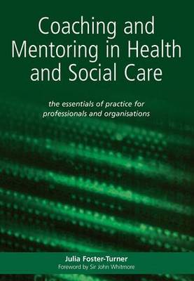Coaching and Mentoring in Health and Social Care: The Essential Manual for Professionals and Organisations
