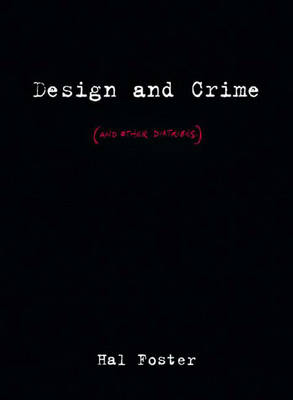 Design and Crime: (and Other Diatribes)