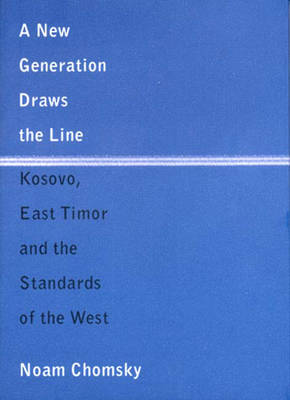A New Generation Draws the Line: Kosovo, East Timor and the Standards of the West