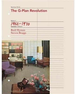 G Plan Revolution, the: a Celebration of British Popular Furniture of the 1950s and 1960s