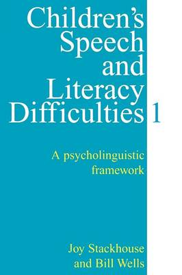Children's Speech and Literacy Difficulties: A Psycholinguistic Framework: Bk. 1: Psycholinguistic Framework