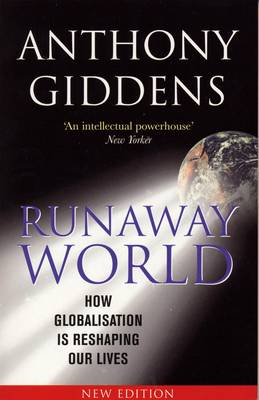 Runaway World: How Globalisation is Reshaping Our Lives