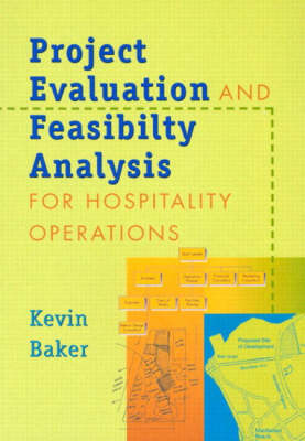 Project Evaluation and Feasibility Analysis for Hospitality Operations