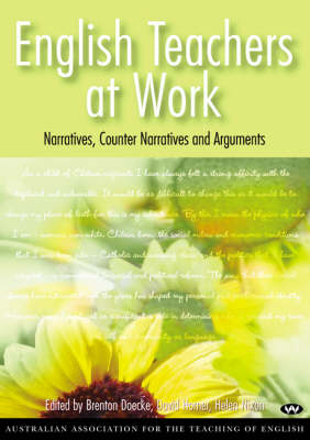 English Teachers at Work: Narratives, Counter Narratives and Arguments