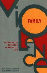 Family Violence: Everybody's Business, Somebody's Life: Everybody's Business, Somebody's Life