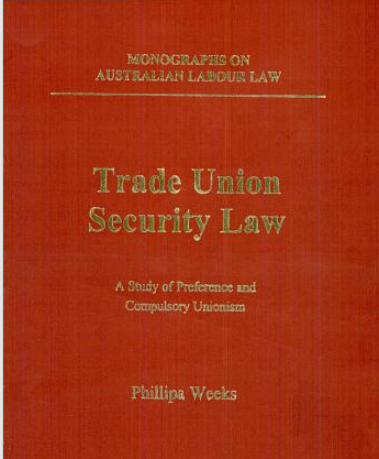 Trade Union Security Law: A Study of Preference and Compulsory Unionism